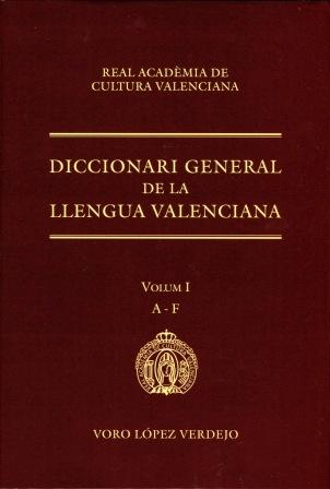 DICCIONARI GENERAL DE LA LLENGUA VALENCIANA, VOLUM I: A-F