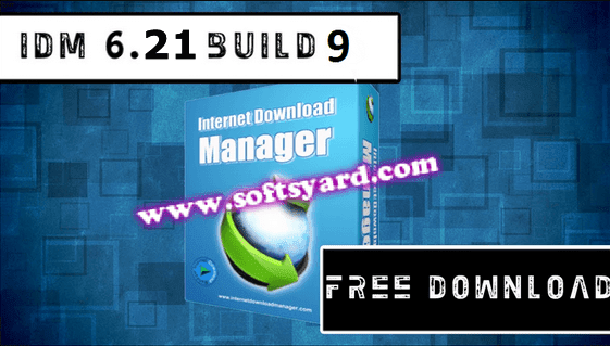 IDM v6.21 Build 9 Full version free download with license key