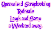 Looking for a great value Scrapbooking Retreat in S.E. Queensland?