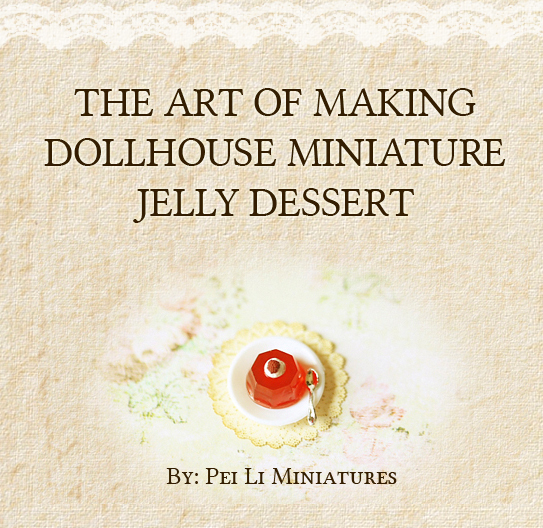 http://peiliminiatures.com/item_283/Fake-Food-Tutorial--The-Art-of-Making-Dollhouse-Miniature-Jelly-Dessert.htm