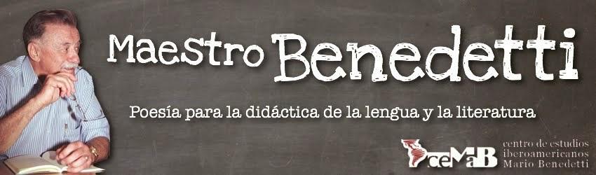 Maestro Mario Benedetti. Poesía para la didáctica de la lengua y la literatura