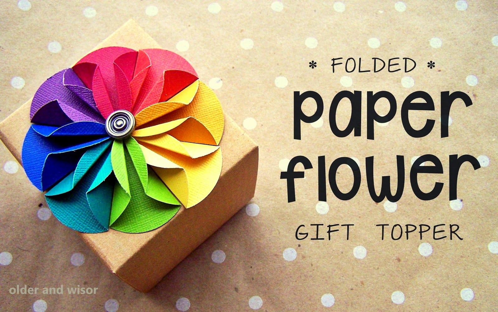 Older And Wisor Folded Paper Flower Gift Topper