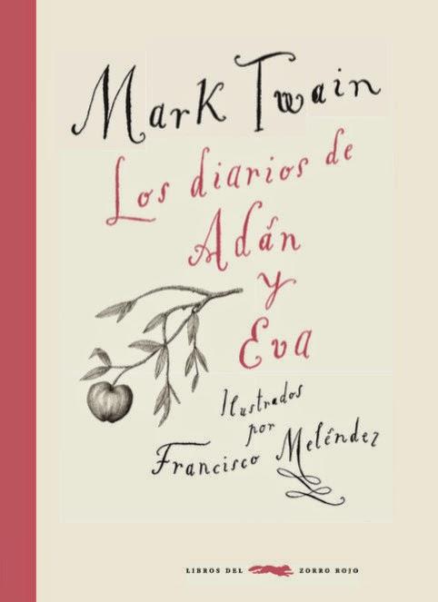 Los diarios de Adán y Eva - Mark Twain - Francisco Meléndez