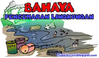 Bahaya pencemaran lingkungan