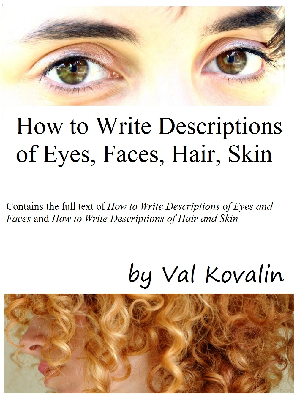 How To Write Descriptions Of Eyes Faces Hair Skin Is A Unabridged Collection The Two Books Described Below And