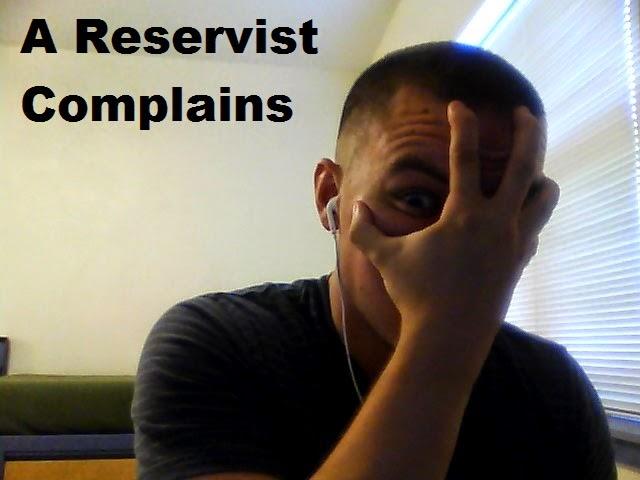 A Reservist Complains: The Blog