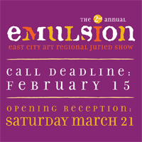 Attention Artists - Call for Entries! 2nd Annual Emulsion Click image for details!