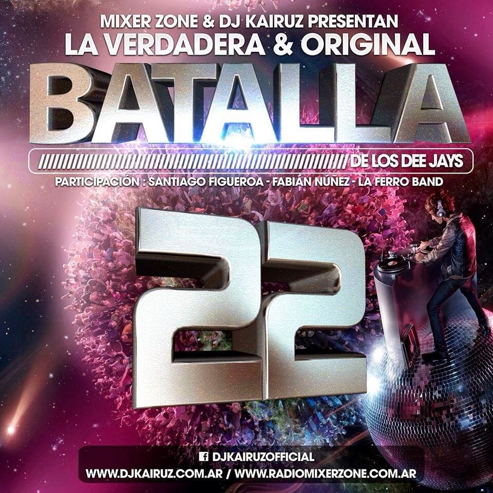 Dj Kairuz - Batalla De Los Dj 22 - Mixer Zone (2013)
