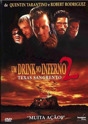 Assistir Um Drink no Inferno 2 – Texas Sangrento – Dublado Online
