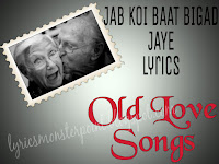 Old love-jab koi bat bigd jaye