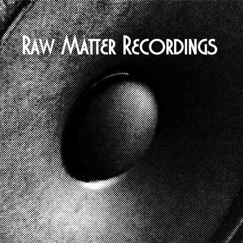 Raw Matter Recordings