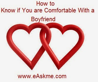 How to Know if You are Comfortable With a Boyfriend : eAskme