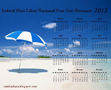 jadwal Hari Libur Nasional Dan Cuti Bersama Tahun 2013 berikut ini