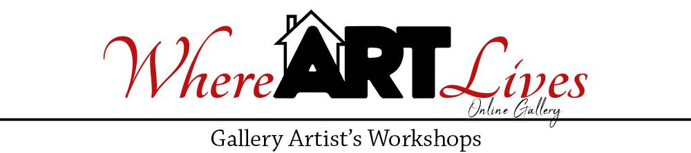 Where ART Lives Gallery Artist's Workshops
