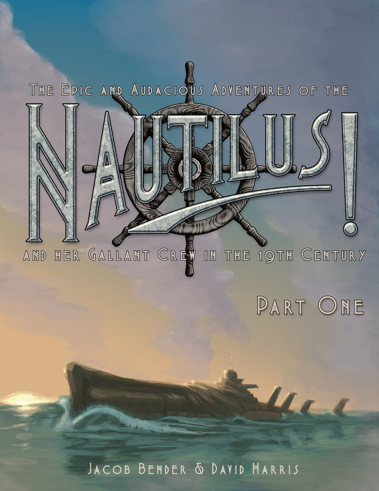 The Epic and Audacious Adventures of the NAUTILUS! and her Gallant Crew in the 19th Century