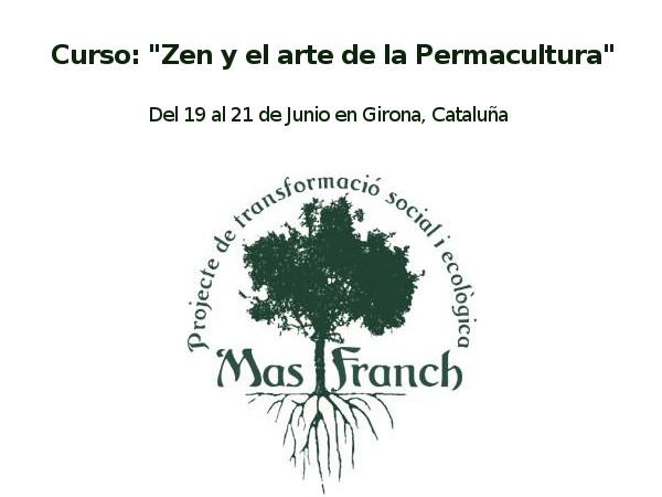 Curso de Mas Franch: Zen y el arte de la permacultura