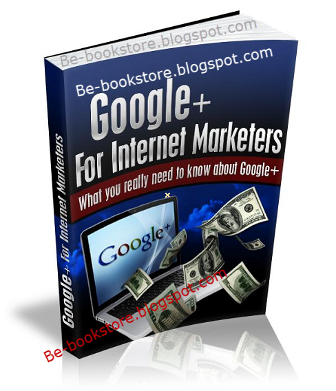 Google+ For Internet Marketers - eBook