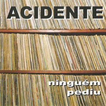 Ninguém Pediu é o 13º álbum da banda independente de Rock Acidente
