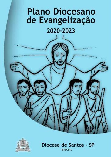 Plano Diocesano de Evangelização 2020 -2023