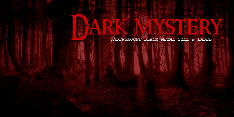 Dark Mystery – Black Metal Zine/Label
