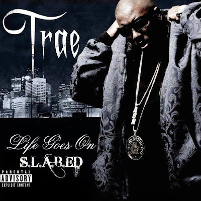 Trae-Life_Goes_On_(S.L.A.B.-ED)-2007-RAGEMP3