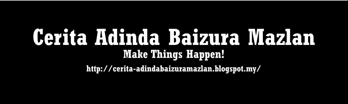Cerita Adinda Baizura Mazlan