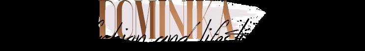 dominika - Lifestyle and Fashion