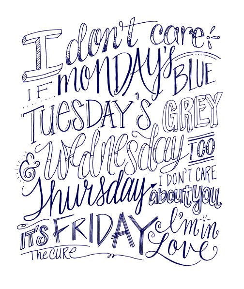 Friday I'm In Love, the Cure > Lettering Lately
