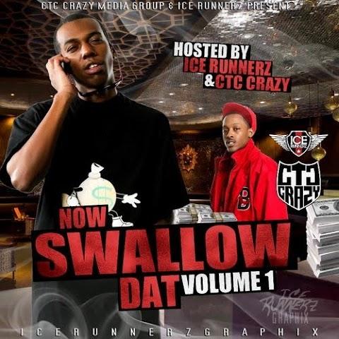 CTC Crazy - Now Swallow Dat Vol.1