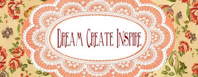 Dream, Create, Inspire