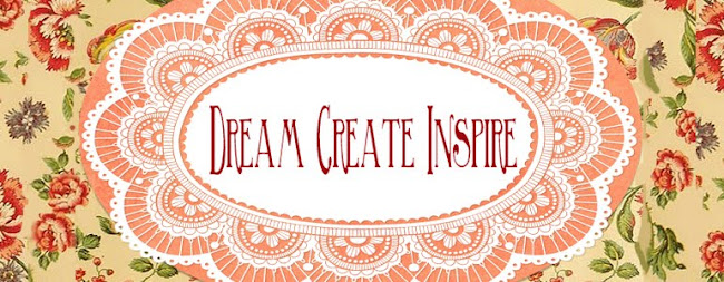 Dream, Create, Inspire