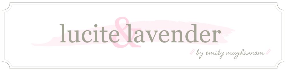 lucite + lavender