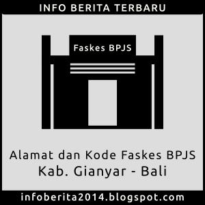 Daftar Alamat dan Kode Faskes BPJS Gianyar - Bali