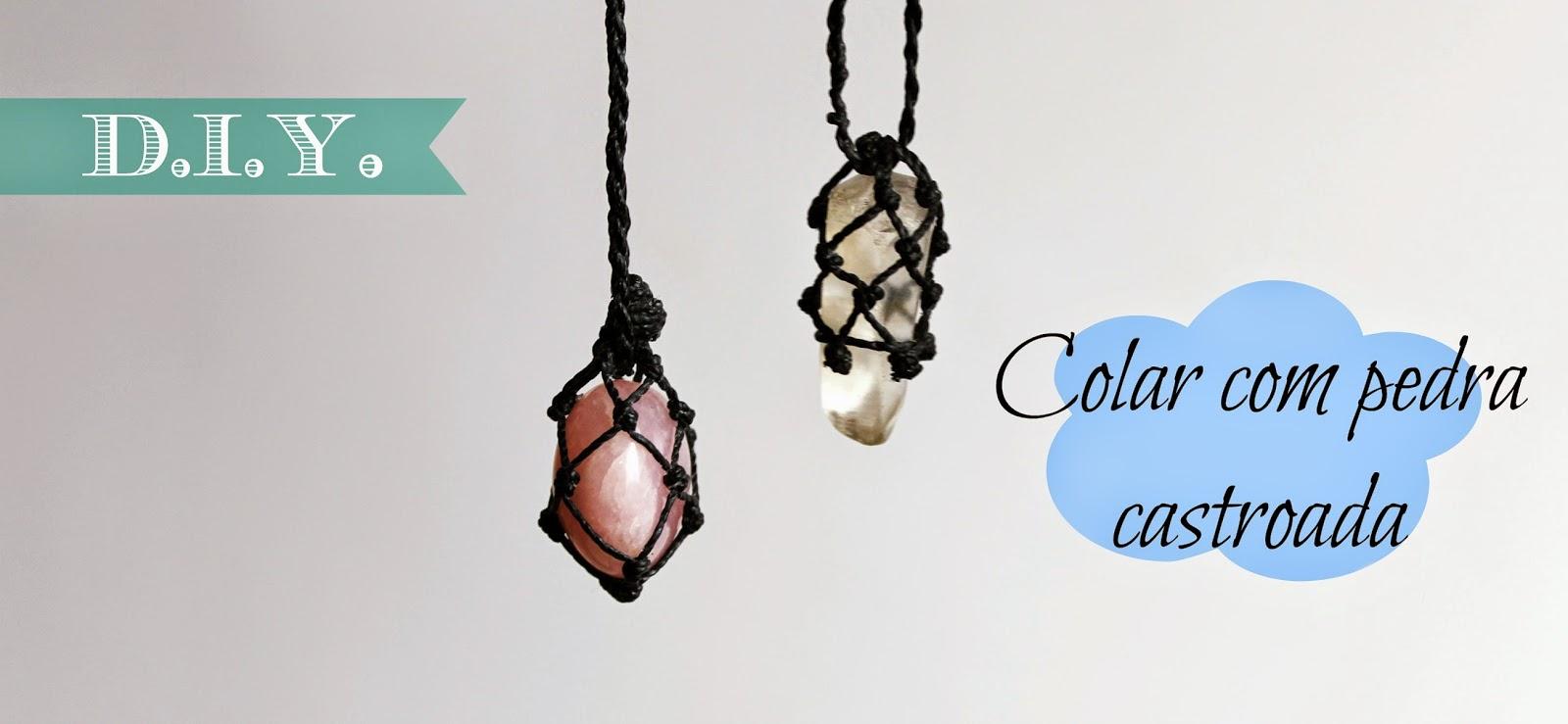 Primeiro D.I.Y. aqui do blog, e pra começar bem, minha prima linda, Inaê Diniz, ensinou a fazer um colar com pedra castroada. Ela adora fazer essas coisas ...