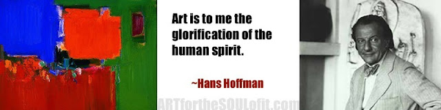 hans hoffman quote art is to me the glorification....
