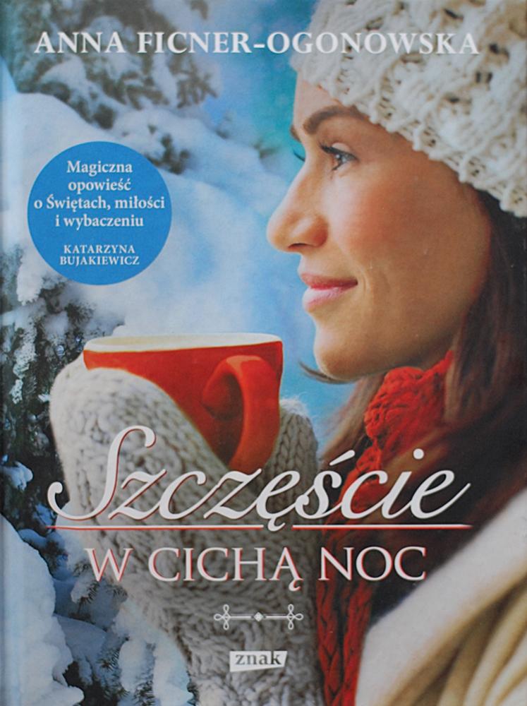 """Anna Ficner-Ogonowska """"Szczęście w cichą noc"""""""