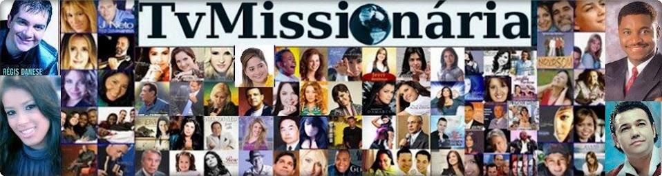 TvMissionária-Canal 2-Cantoras Evangélicas do Brasil e do Mundo!