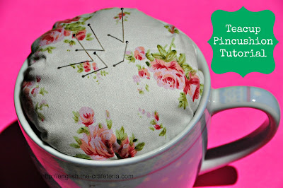 Teacup Pincushion Tutorial @ The Crafeteria