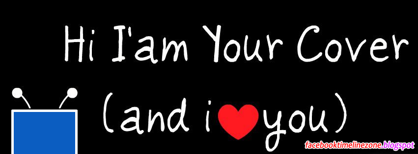 Facebook Timeline Zone: I Am Your Cover and I Love You ...