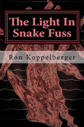 The Light In Snake Fuss By Ron Koppelberger Short Fiction