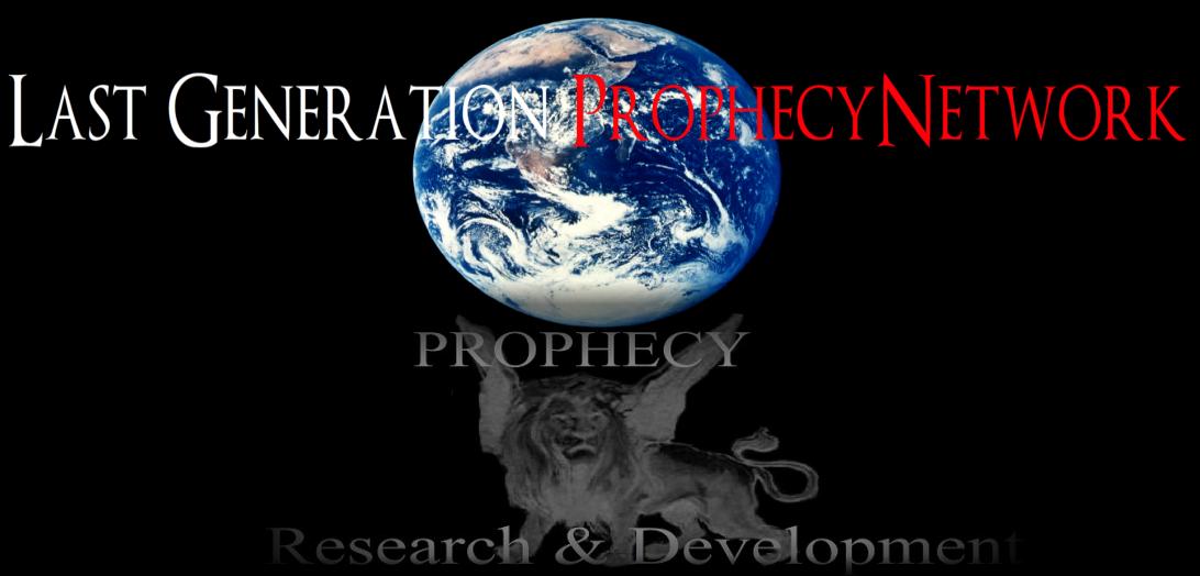 Last Generation Prophecy Research & Development