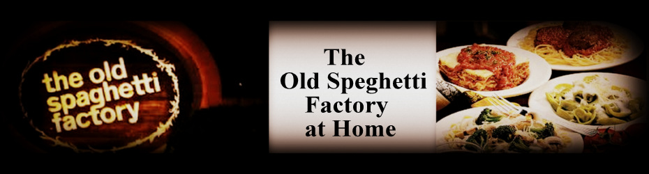 Old Spaghetti Factory Copycat Recipes