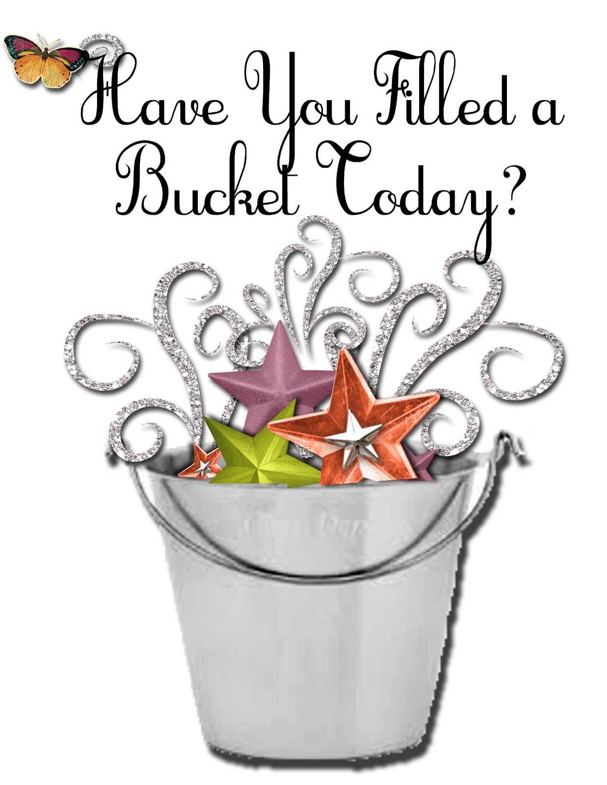 materials needed a bucket have you filled a bucket today sign provided