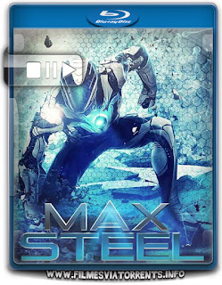 Max Steel Torrent - BluRay Rip 720p e 1080p Dublado