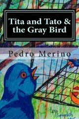 Tita and Tato  & The Gray Bird