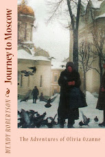 Journey To Moscow: The Adventures of Olivia Ozanne Now on Kindle and in Paperback,