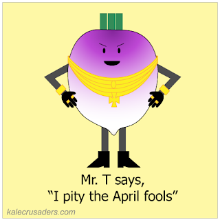 Mr. T says, &quot;I pity the April fools&quot;