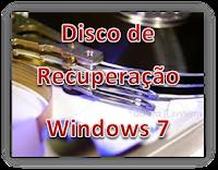 Disco de Recuperação do Windows 7