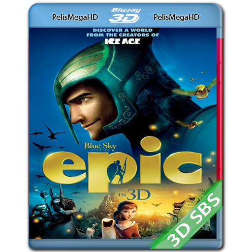 EPIC: EL REINO SECRETO (2013) 3D SBS 1080P HD MKV ESPAÑOL LATINO