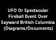 UFO Or Spectacular Fireball Event Over Sayward British Columbia (Diagrams/Documents/Map)